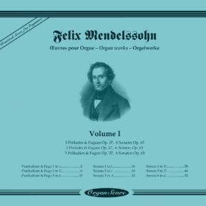 Mendelssohn oeuvres pour orgue (Vol. I) : Préludes et fugues, Sonates
